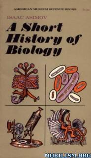 A Short History of Biology by Isaac Asimov