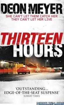Download ebook Thirteen Hours (Benny Griessel #2) by Deon Meyer (.ePUB)