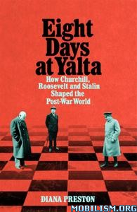 Eight Days at Yalta by Diana Preston