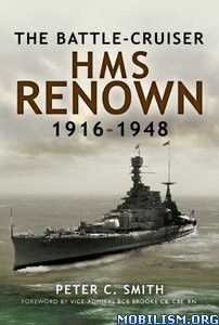 Download Battle-Cruiser HMS Renown 1916-48 by Peter C. Smith (.ePUB)