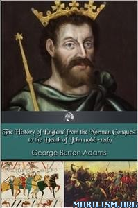 The History of England 1066-1216 by George Burton Adams
