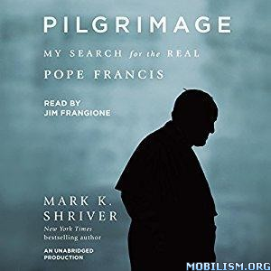 Download Pilgrimage by Mark K. Shriver (.MP3)