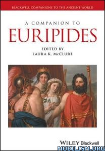 Download ebook A Companion to Euripides by Laura K. McClure (.PDF)