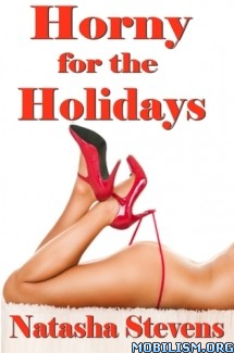 Download Horny for the Holidays by Natasha Stevens (.ePUB) (.MOBI)