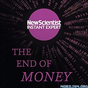 Download ebook The End of Money by Adam Rothstein, New Scientist (.MP3)