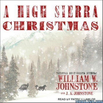 A High Sierra Christmas by William W. Johnstone, J. A. Johnstone