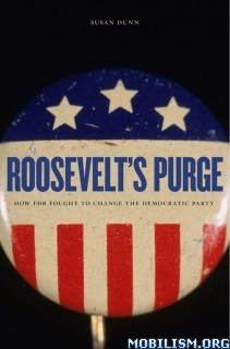 Download ebook Roosevelt's Purge by Susan Dunn (.PDF)