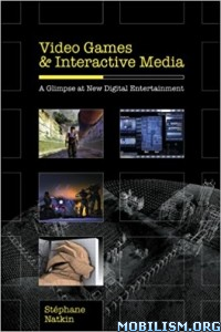 Download Video Games & Interactive Media by Stephane Natkin (.PDF)
