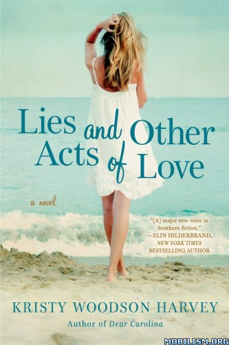 Download Lies & Other Acts of Love by Kristy Woodson Harvey (.ePUB)