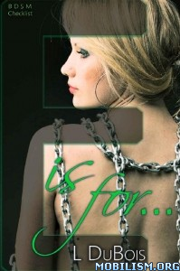 Download ebook E is for... (BDSM Checklist #5) by L Dubois (.ePUB)