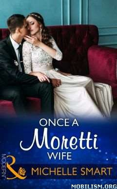 Download Once a Moretti Wife by Michelle Smart (.ePUB)