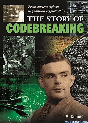 The Story of Codebreaking by Al Cimino