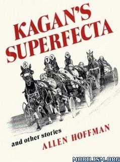 Download Kagan's Superfecta: & Other Stories by Allen Hoffman (.MOBI)