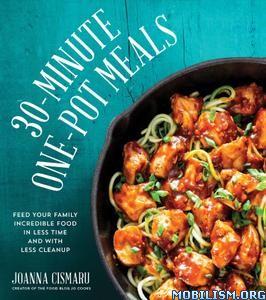 30-Minute One-Pot Meals by Jo Cismaru