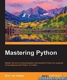 Download ebook Mastering Python by Rick van Hattem (.ePUB)