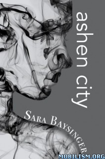 Download ebook Ashen City by Sara Baysinger (.ePUB)(.AZW3)