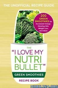 NutriBullet Green Smoothies Recipe Book by Adams Media