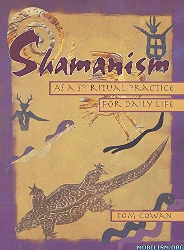 Download Shamanism As a Spiritual Practice by Tom Cowan (.ePUB)