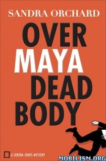 Download ebook Over Maya Dead Body by Sandra Orchard (.ePUB)