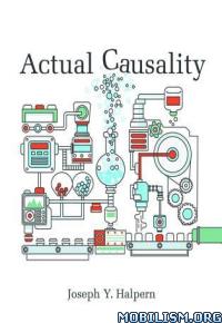 Download ebook Actual Causality by Joseph Y. Halpern (.PDF)