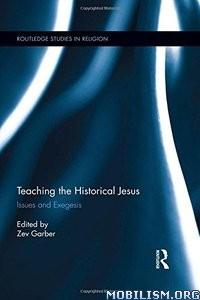 Download ebook Teaching the Historical Jesus by Zev Garber (.PDF)