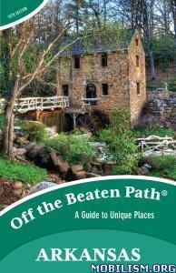Arkansas Off the Beaten Path, 10th Edition by Patti DeLano