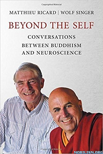 Beyond the Self: Conversations by Matthieu Ricard+