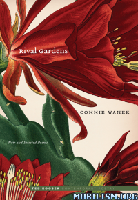 Download Rival Gardens: New & Selected Poems by Connie Wanek (.ePUB)+