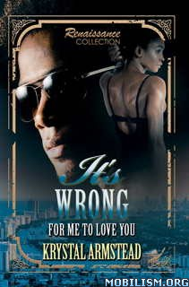 Download ebook It's Wrong for Me to Love You by Krystal Armstead (.ePUB)+