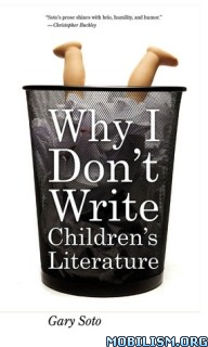 Download Why I Don't Write Children's Literature by Gary Soto (.ePUB)