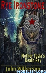 Download ebook Mother Tesla's Death Ray by John Wilkerson (.ePUB)(.MOBI)+