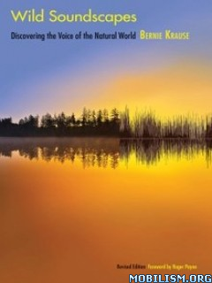 Download ebook Wild Soundscapes by Bernie Krause (.ePUB)