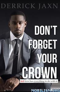 Don't Forget Your Crown by Derrick Jaxn