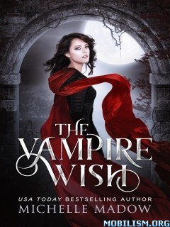 Download ebook The Vampire Wish by Michelle Madow (.ePUB)