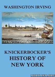 Knickerbocker's History of New York by Washington Irving