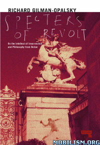 Download Spectres of Revolt by Richard Gilman-Opalsky (.ePUB)+