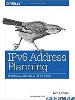 Download IPv6 Address Planning by Tom Coffeen (.PDF)