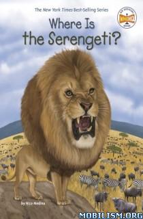 Where Is the Serengeti? (Where Is?) by Nico Medina