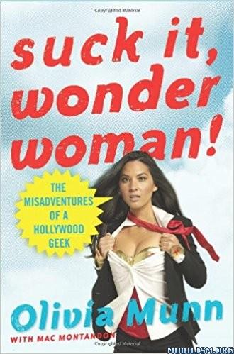 Download ebook Suck It, Wonder Woman by Olivia Munn, Mac Montandon (.MP3)