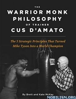 Warrior Monk Philosophy of Trainer Cus D'Amato by Brett McKay +