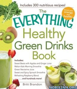 The Everything Healthy Green Drinks Book by Britt Brandon