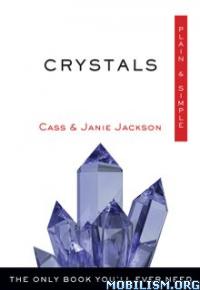 Download ebook Crystals, Plain & Simple by Cass & Janie Jackson (.ePUB)