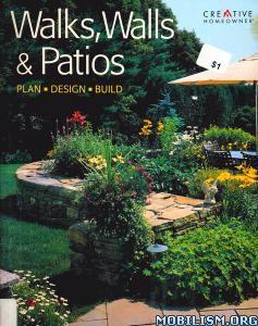 Walks, Walls & Patios: Plan, Design & Build by Glee Barre