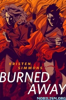 Download ebook Burned Away by Kristen Simmons (.ePUB)