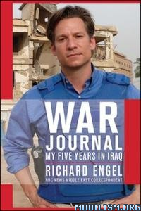 War Journal: My Five Years in Iraq by Richard Engel