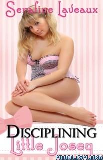 Download ebook Disciplining Little Josey by Serafine Laveaux (.ePUB)