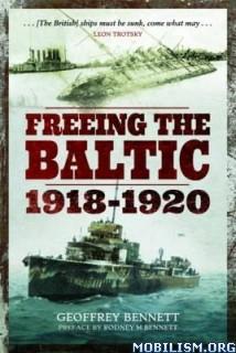 Download ebook Freeing the Baltic 1918-1920 by Geoffrey Bennett (.MOBI)