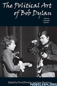 The Political Art of Bob Dylan by David Boucher