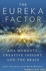 Download ebook The Eureka Factor by John Kounios (.ePUB)