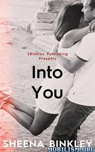 Download ebook Into You by Sheena Binkley (.ePUB)